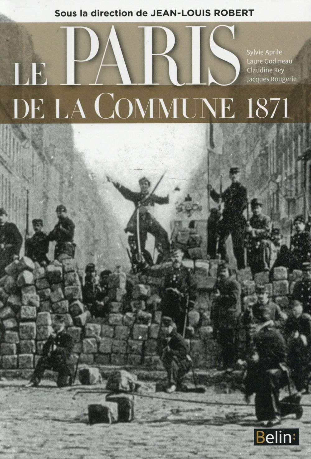 LE PARIS DE LA COMMUNE 1871